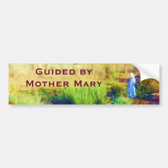 Guided by Mother Mary bumpersticker Bumper Sticker