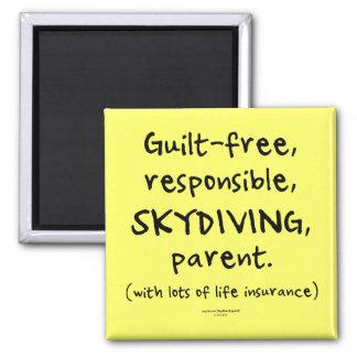 Guilt-free SKYDIVING Parent Square Magnet