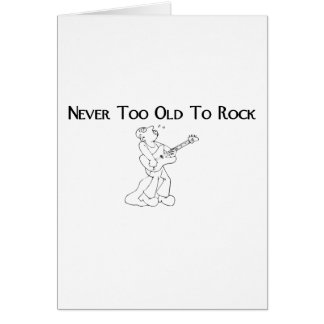 Guitar Singer Never Too Old To Rock Greeting Cards