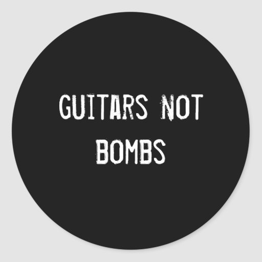 guitars not bombs round stickers
