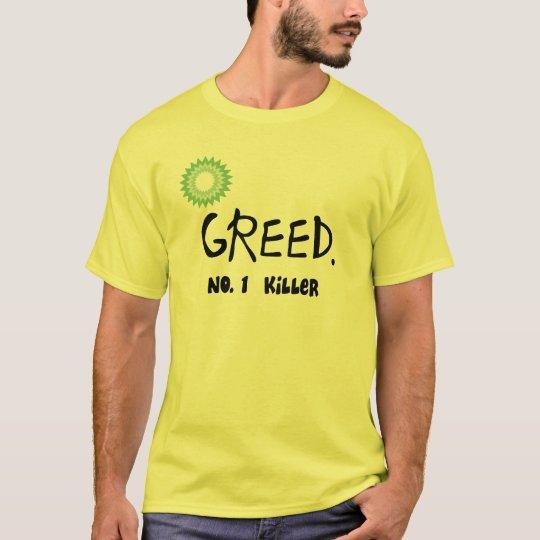 """Gulf Oil Spill """"Greed""""  T-Shirt"""