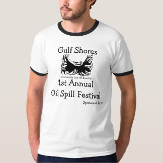 Gulf Shores Oil Spill Festival T Shirts