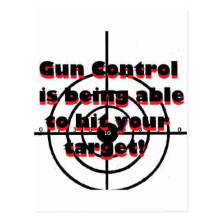 Gun Control: Being able to hit your target Postcard