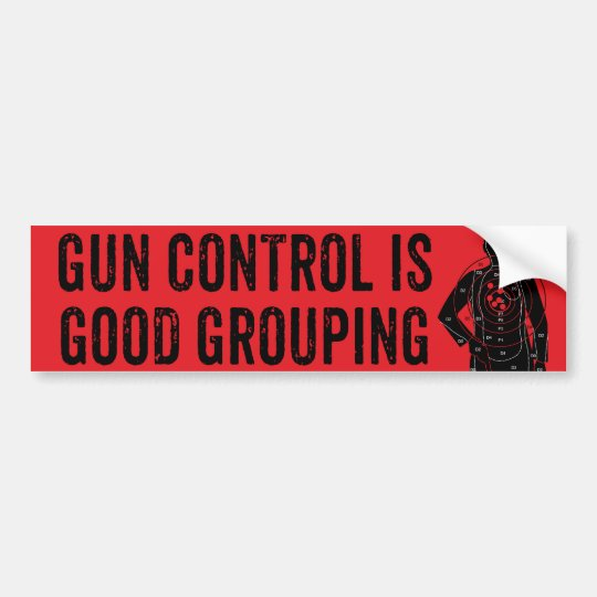Gun Control Is Good Grouping Bumper Sticker