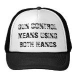 GUN CONTROL MEANS USING BOTH HANDS CAP