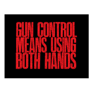 Gun Control Means Using Both Hands Postcards