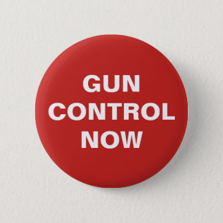 Gun Control NOW 6 Cm Round Badge