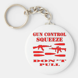 Gun Control Squeeze Don't Pull Key Chains