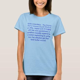 GUN CONTROL : The theory that a woman found dea... T-Shirt