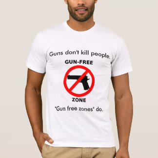 Gun Free Zones Kill People T-Shirt
