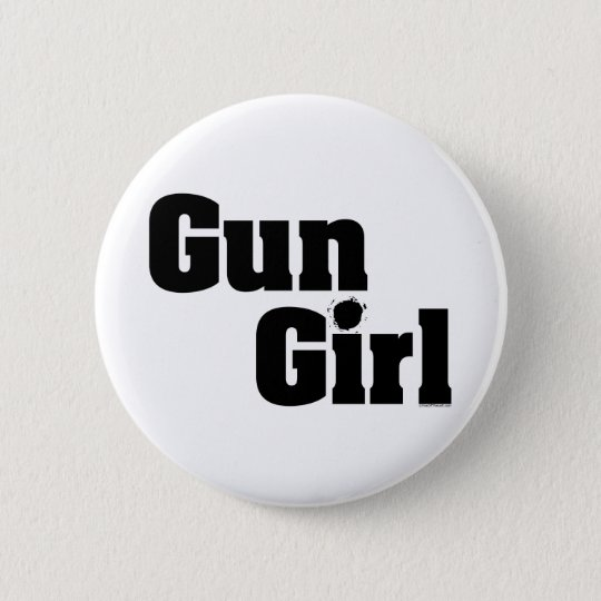 Gun Girl 6 Cm Round Badge
