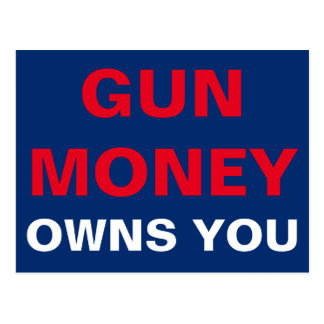 Gun Money Owns You Postcard