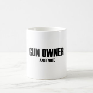 Gun owner and I vote Coffee Mug