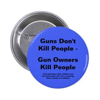 Gun Owners Kill People 6 Cm Round Badge
