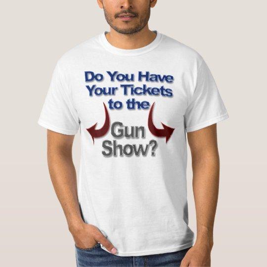 Gun Show T-Shirts, Tickets to Gun Show T-Shirt