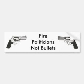 gunleft, gun, Fire PoliticiansNot Bullets Bumper Sticker