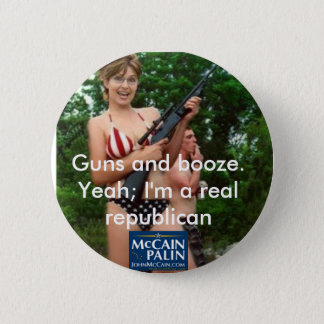 Guns and booze. 6 cm round badge