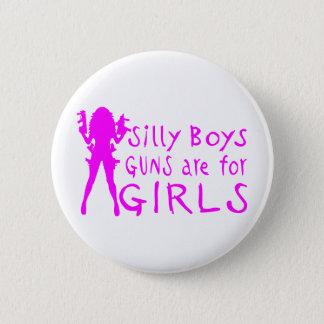 GUNS ARE FOR GIRLS 6 CM ROUND BADGE