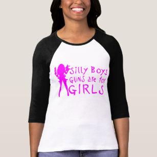 GUNS ARE FOR GIRLS T-Shirt