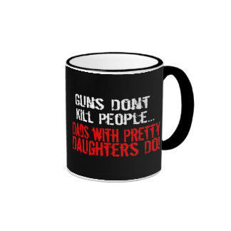 Guns Don t Kill People Funny Dad Daughter Mugs