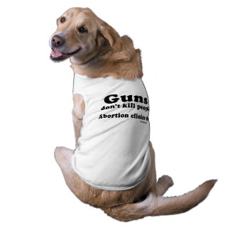 Guns don't kill people. Abortion clinics do Sleeveless Dog Shirt