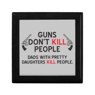 guns dont kill people dads with pretty daughters k gift box