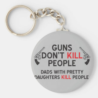 guns dont kill people dads with pretty daughters k key ring