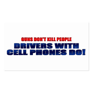 Guns Don't Kill People Drivers With Cell Phones Do Pack Of Standard Business Cards