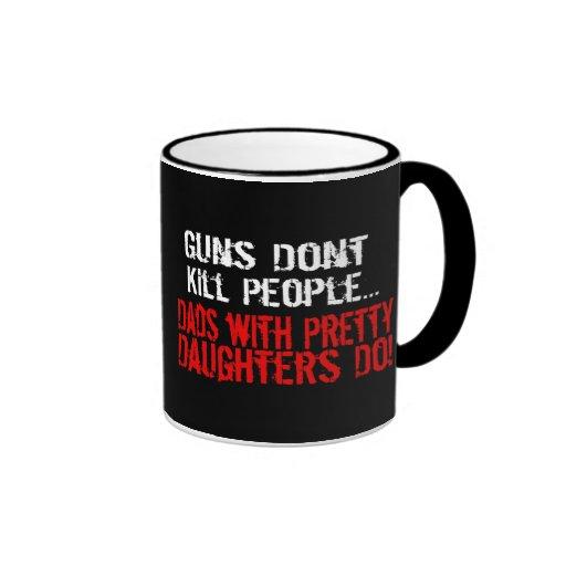 Guns Don't Kill People, Funny Dad/Daughter Mugs