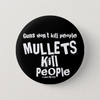Guns don't kill people, MULLETS Kill People 6 Cm Round Badge