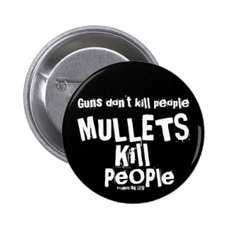 Guns don't kill people, MULLETS Kill People 6 Cm Round Badge