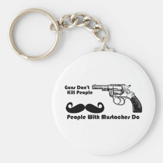 Guns Don't Kill People, People With Mustaches Do Key Ring