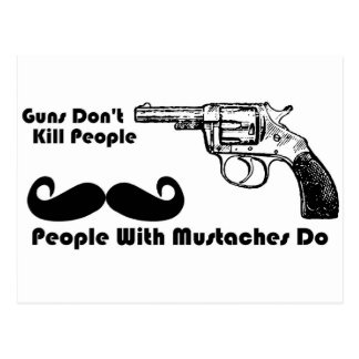 Guns Don't Kill People, People With Mustaches Do Postcard