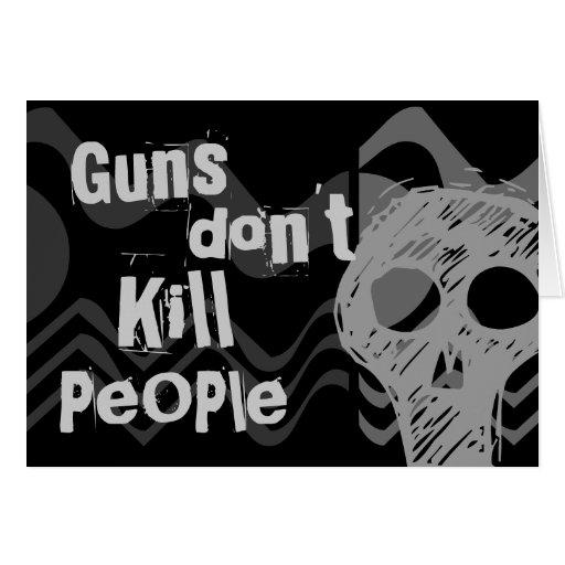 Guns don't kill people, SERIAL KILLERS Kill People Greeting Cards