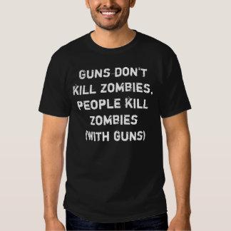 Guns don't kill zombies, people kill zombies tshirts