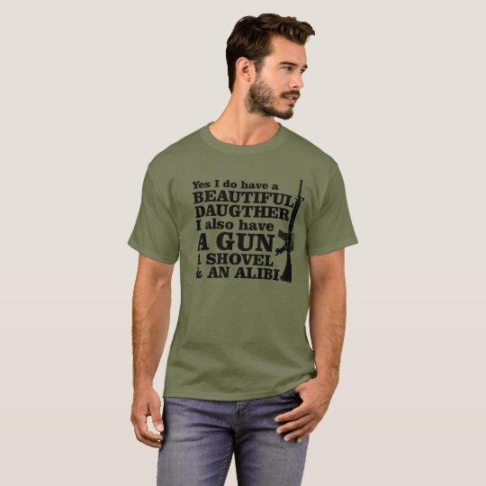 Guns I have beautiful daughter gun, shovel, alibi,