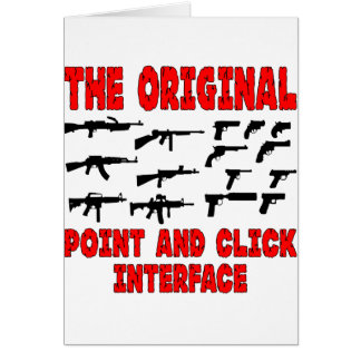Guns The Original Point And Click Interface Greeting Card