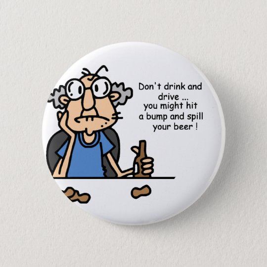 Gus on Drinking and Driving 6 Cm Round Badge