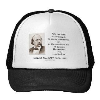 Gustave Flaubert Children Ambitious Read To Live Hat