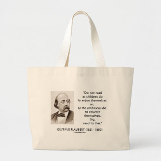 Gustave Flaubert Children Ambitious Read To Live Jumbo Tote Bag