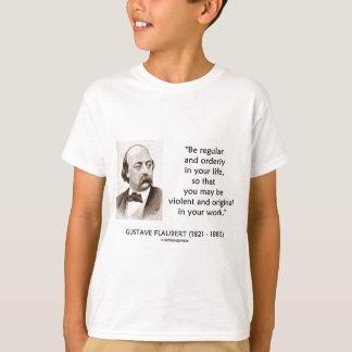 Gustave Flaubert Violent Original In Your Work Tee Shirt