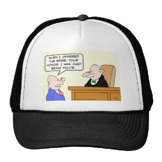"""Guy bribes judge """"just to be polite."""" cap"""