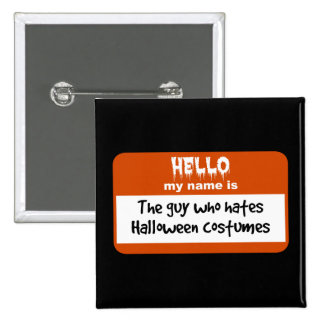 Guy Who Hates Halloween Costumes Nametag 15 Cm Square Badge