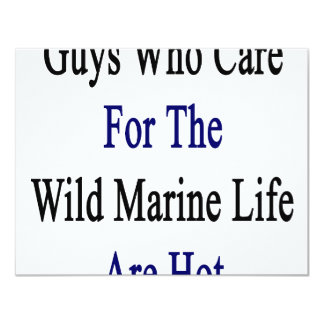 Guys Who Care For The Wild Marine Life Are Hot Invitation