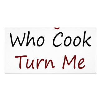 Guys Who Cook Turn Me On Photo Greeting Card