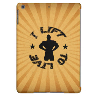 GYM AND BODYBUILDING I LIFT TO LIVE iPad AIR CASES