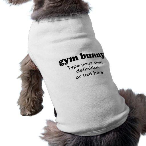 GYM BUNNY PET T SHIRT