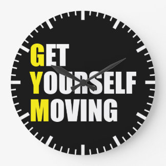 GYM - Get Yourself Moving - Workout Motivational Large Clock