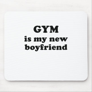 Gym is my New Boyfriend Mouse Pad