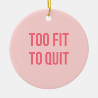Gym Motivational Quote Too Fit Hot Pink Christmas Ornament